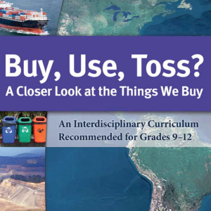 Buy, Use, Toss? A Closer Look at the Things We Buy Learning for change
