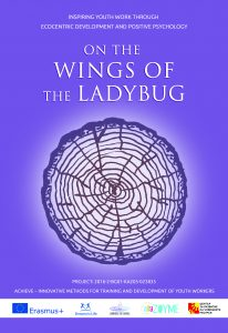 On the Wings of the Ladybug   – Inspiring Youth work through Ecocentric Development and Positive Psychology Learning for change